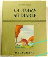 Livre LA MARE AU DIABLE George Sand DELAGRAVE 1957 illustartions Pierre Rousseau