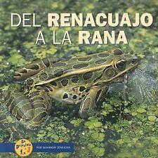 del Renacuajo a la Rana (de Principio a Fin (Start to Finish)) (Spanis-ExLibrary