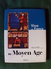 VIVRE EN FRANCE AU MOYEN AGE  - LIBER Genève 1996 -  (collectif dir Jean Verdon)