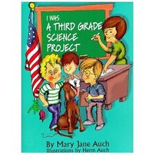 I Was a Third Grade Science Project - Acceptable - Auch, May Jane - Hardcover