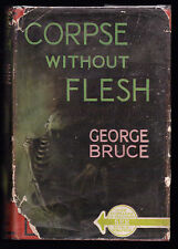 George Bruce, Corpse Without Flesh - 1st/1st 1938 in RARE Dustwrapper - Mystery