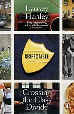 Respectable: Crossing the Class Divide by Hanley, Lynsey | Paperback Book | 9780