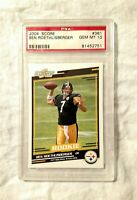 2004 Score Ben Roethlisberger #381 PSA 10 Gem Mint Rookie RC Future HoF Football