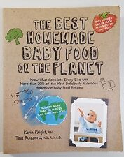Best on the Planet: The Best Homemade Baby Food on the Planet : Know What Goes …