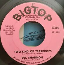 Del Shannon Big Top 3143 TWO KIND OF TEARDROPS (GREAT R&R 45) PLAYS VG+
