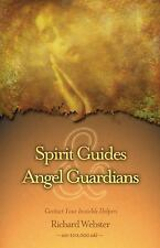 Spirit Guides & Angel Guardians: Contact Your Invisible Helpers: By Richa...