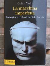 Melis G. La Macchina Imperfetta Immagine E Realtà Dello Stato Fascista Il Mulino