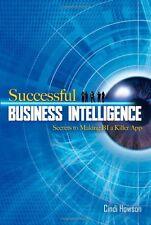 Successful Business Intelligence: Secrets to Making BI a Killer App by Cindi How