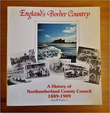 England's Border Country: A History of Northumberland County Council 1889-1989