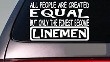 """Linemen all people equal 6"""" sticker *E467* decal vinyl line man electric pole"""