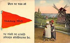Vicksburg MI Ven ve Vas Here, Ve Vish We Could Alvays Shildrens Be~Windmill