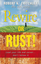 Rewire or Rust: Lead Your Life and Career, Don't Follow it by Jodi Storey,...