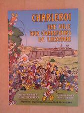 CHARLEROI UNE VILLE AUX CARREFOURS DE L'HISTOIRE RAES SERON PAREE BURSSENS 1987
