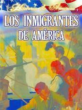 Los Inmigrantes de estados unidos (Historia De Amestados Unidos) (Span-ExLibrary