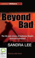 Beyond Bad The Life & Crimes of Katherine Knight, Australia's Hannibal. 10 CD's