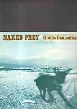 NAKED PREY - 40 miles from nowhere LP