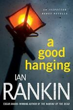 A Good Hanging by Ian Rankin (2010, Paperback)