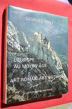 L'EUROPE AU MOYEN ÂGE ART ROMAN ART GOTHIQUE par G.DUBY ILLUSTRATIONS FORT VOLUM