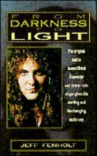 From Darkness to Light by Jeffrey C. Fenholt, FREE SHIPPING