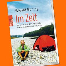 WIGALD BONING | IM ZELT | Von einem, der auszog, um draußen zu schlafen (Buch)