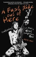 Fast Ride Out of Here : Confessions of Rock's Most Dangerous Man, Paperback b...