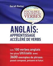 Anglais : Apprentissage Accelere de Verbs : Les 100 Verbes Anglais les Plus U...