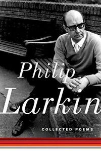Collected Poems,Philip Larkin, Anthony Thwaite