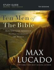 Ten Men of the Bible : How God Used Imperfect People to Change the World by...