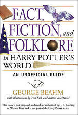 Fact, Fiction and Folklore in Harry Potter's World: An Unofficial Guide,Beahm, G