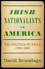 Irish Nationalists in America: The Politics of Exile, 1798-1998 by David...