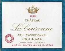 PAUILLAC CRU EXCEPTIONNEL ETIQUETTE CHATEAU LA COURONNE 1939 RARE      §22/10§