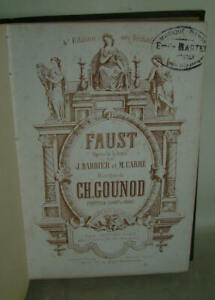 PARTITION OPERA FAUST par Charles Gounod Chant et piano complet 4 actes