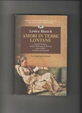 Blanch Lesley AMORI IN TERRE LONTANE burton rivery digby eberhardt orientalismo