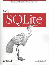 Using SQLite by Jay A. Kreibich (2010, Paperback)