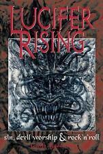 Lucifer Rising : Sin, Devil Worship and Rock 'n' Roll by Gavin Baddeley...