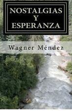Nostalgias y Esperanza : Una Conjugaci�n de Fe y Sentimientos Expresados en...