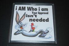 Bugs Bunny - I am who I am - Fun Gift - Present - Friend - Office Desk - Coaster