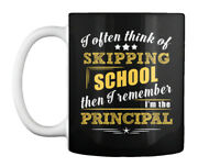 Principal Im Not Skipping School Gift Coffee Mug