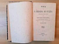 1890 Vita di Santa Brigida di Svezia Suor Maria Bernardina Biografia devozione