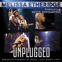 Melissa Etheridge Ft. Bruce Springsteen - Unplugged NEW CD