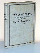CARLO MADERNO. Ein Beitrag zur Geschichte der römischen Barock-Architektur 1934