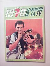 ALMANACH DE LA TV  TÉLÉ 7 JOURS  - 1970 - JACQUES MARTIN - DALIDA
