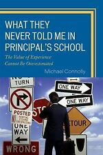 What They Never Told Me in Principal's School : The Value of Experience...