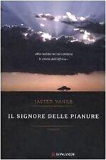 Il signore delle pianure. Romanzo di Javier Yanes - Rilegato Ed. Longanesi