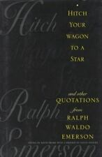 Hitch Your Wagon to a Star : And Other Quotations from Ralph Waldo Emerson by...