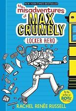 The Misadventures of Max Crumbly: Locker Hero 1 by Rachel Renée Russell (2016, H