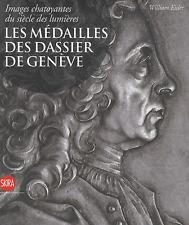 Images Chatoyantes Du Siecle Des Lumieres ; Les Medailles Des Dassier De...