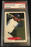 1991 Classic Best #63 Carlos Delgado RC Rookie Card PSA Graded 8 NM-MT