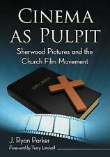 NEW Cinema as Pulpit: Sherwood Pictures and the Church Film Movement