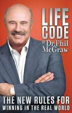 Life Code : The New Rules for Winning in the Real World by Phil McGraw (2013, E…